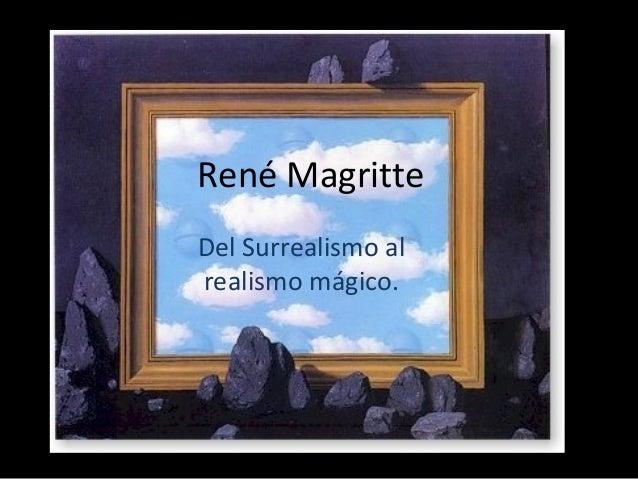 René Magritte Del Surrealismo al realismo mágico.