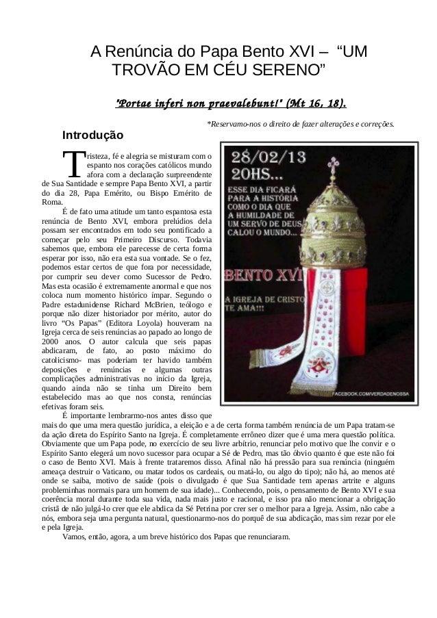 """A Renúncia do Papa Bento XVI – """"UM                  TROVÃO EM CÉU SERENO""""                       """"Portae inferi non praeval..."""
