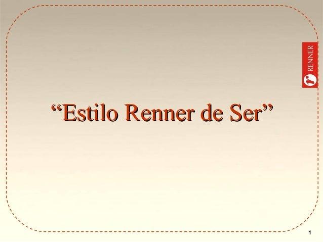 """Estilo Renner de Ser""  1"