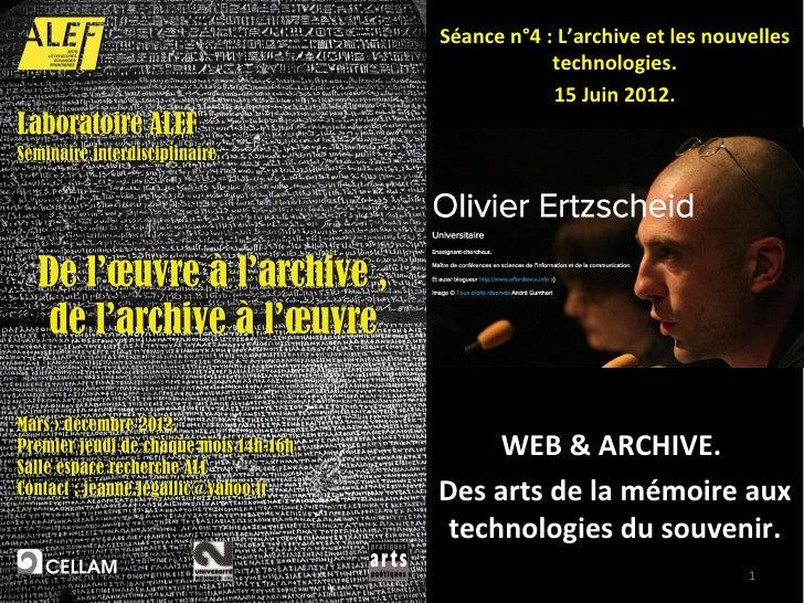 15 Juin 2012Séance n°4 : L'archive et les nouvelles            technologies.            15 Juin 2012.     WEB & ARCHIVE.De...