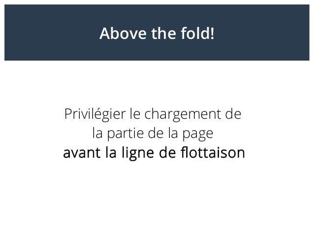 Above the fold! Privilégier le chargement de la partie de la page avant la ligne de flottaison