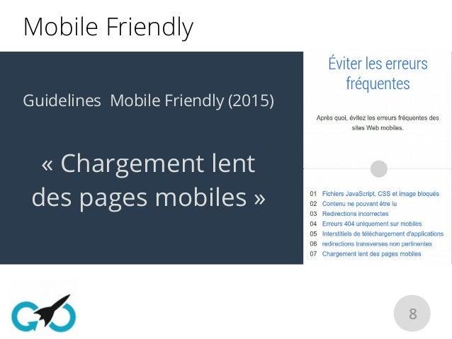 8 Guidelines Mobile Friendly (2015) «Chargement lent des pages mobiles» Mobile Friendly