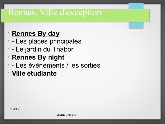 Rennes, Ville dexception    Rennes By day    - Les places principales    - Le jardin du Thabor    Rennes By night    ...