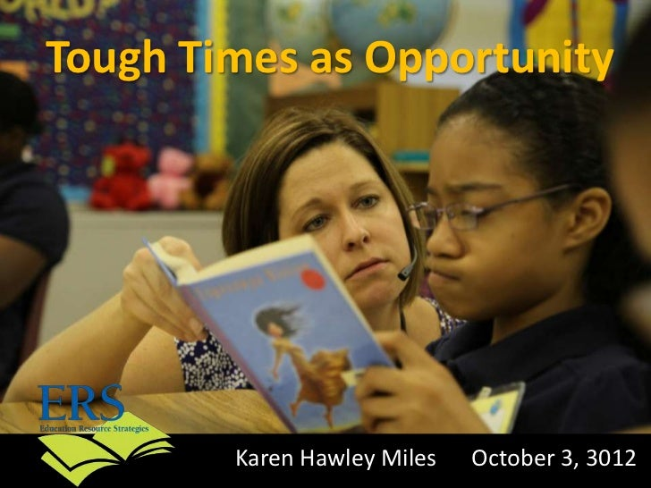 Tough Times as Opportunity        Karen Hawley Miles   October 3, 3012