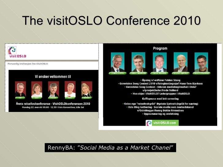 """The visitOSLO Conference 2010 RennyBA: """" Social Media as a Market Channel """""""