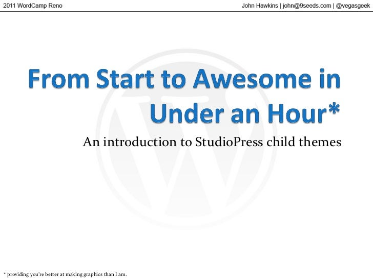 An introduction to StudioPress child themes * providing you're better at making graphics than I am.