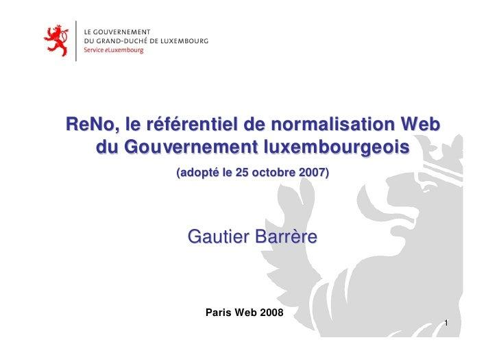 ReNo, le référentiel de normalisation Web   du Gouvernement luxembourgeois             (adopté le 25 octobre 2007)        ...