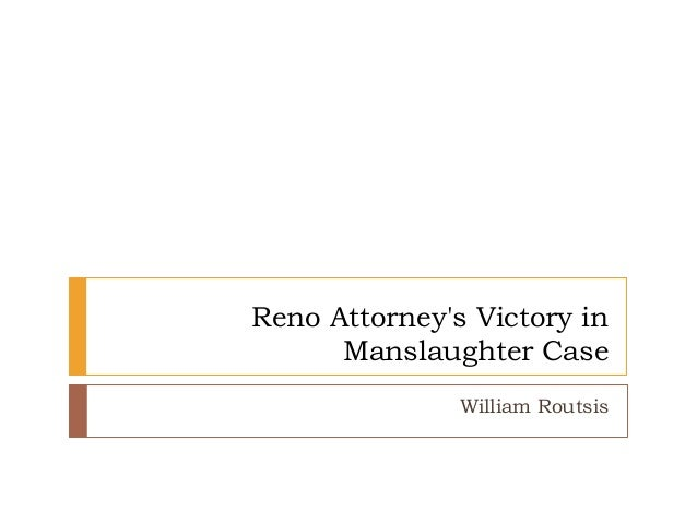 Reno Attorney's Victory in Manslaughter Case William Routsis