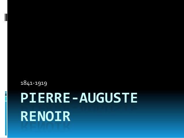 1841-1919  PIERRE-AUGUSTE RENOIR