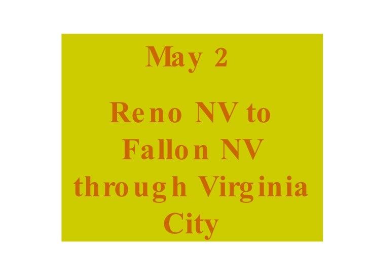 May 2  Reno NV to Fallon NV through Virginia City