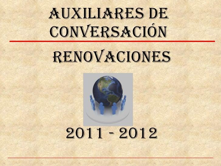 RENOVACIONES 2011 - 2012 AUXILIARES DE CONVERSACIÓN
