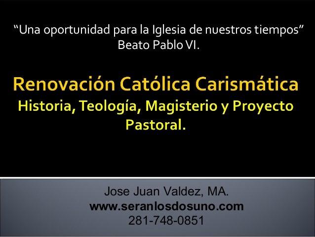 """""""Una oportunidad para la Iglesia de nuestros tiempos""""  Beato Pablo VI.  Jose Juan Valdez, MA.  www.seranlosdosuno.com  281..."""