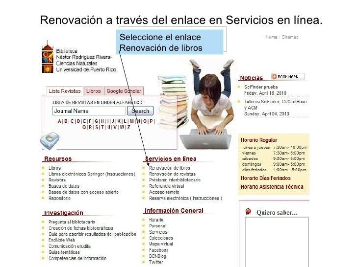 Renovación a través del enlace en Servicios en línea. Seleccione el enlace Renovación de libros