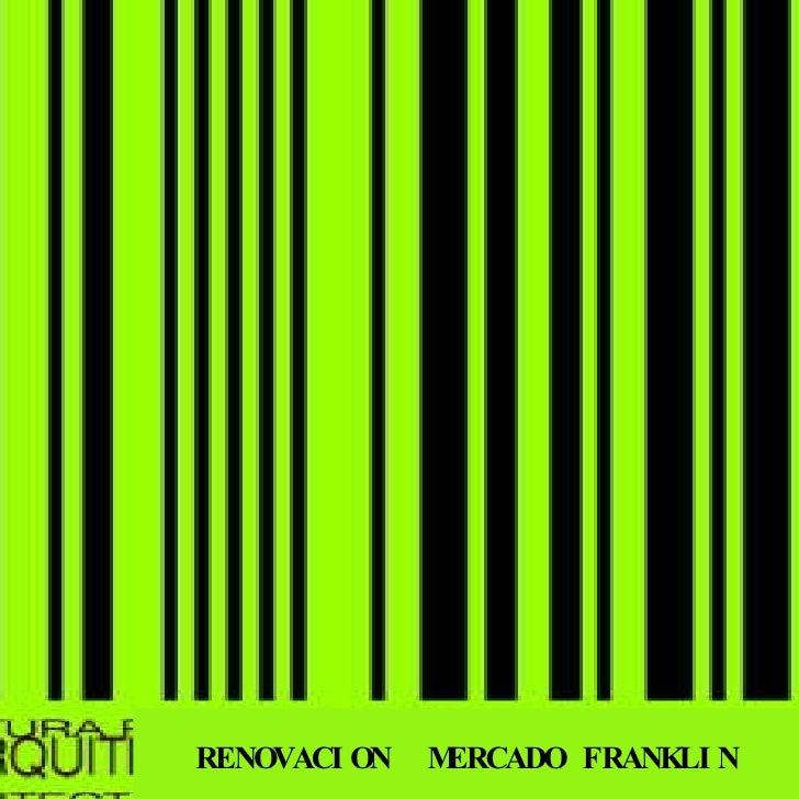 RENOVACION  MERCADO FRANKLIN