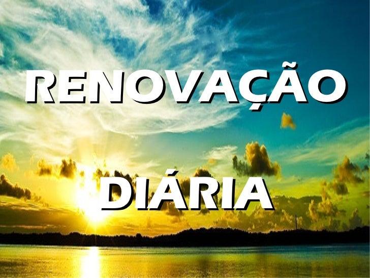 RENOVAÇÃO  DIÁRIA