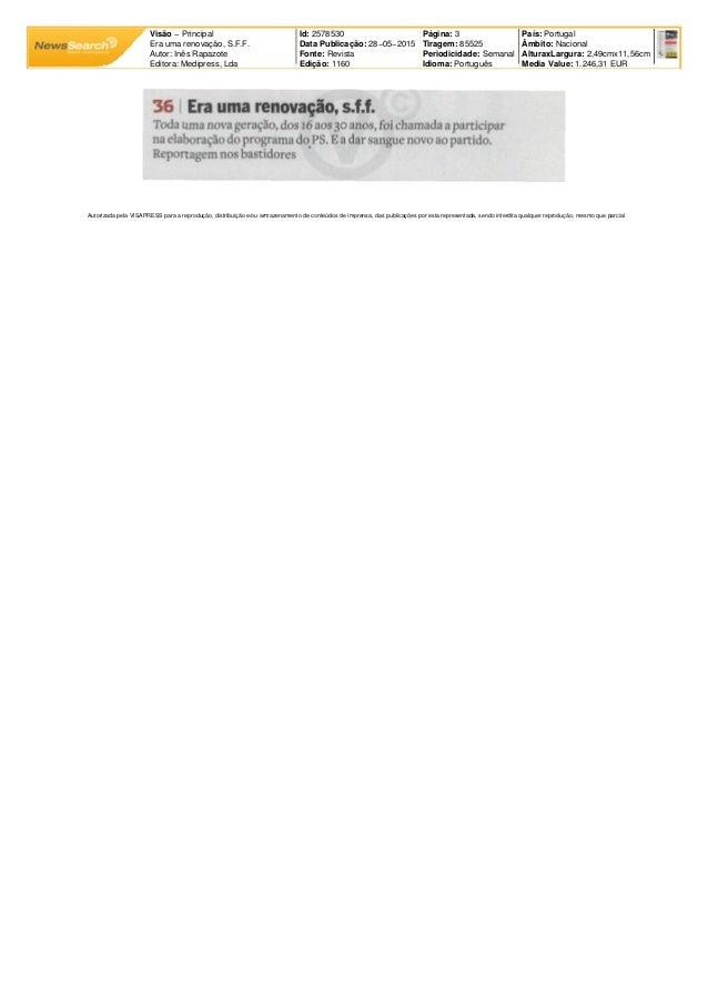 Visão − Principal Era uma renovação, S.F.F. Autor: Inês Rapazote Editora: Medipress, Lda Id: 2578530 Data Publicação: 28−0...
