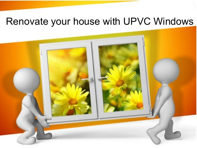 Renovate your house with UPVC Windows