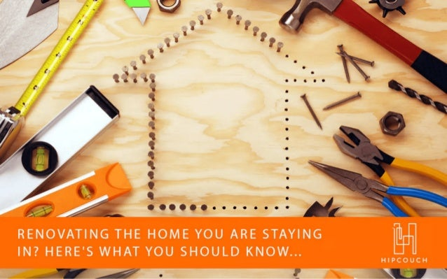Here's What You Need To Consider When Opting For Renovating The Home You are Staying In