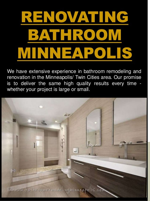 RENOVATING BATHROOM MINNEAPOLIS We Have Extensive Experience In Bathroom  Remodeling And Renovation In The Minneapolis/ ...