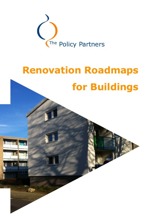 The          Policy PartnersRenovation Roadmaps              for Buildings