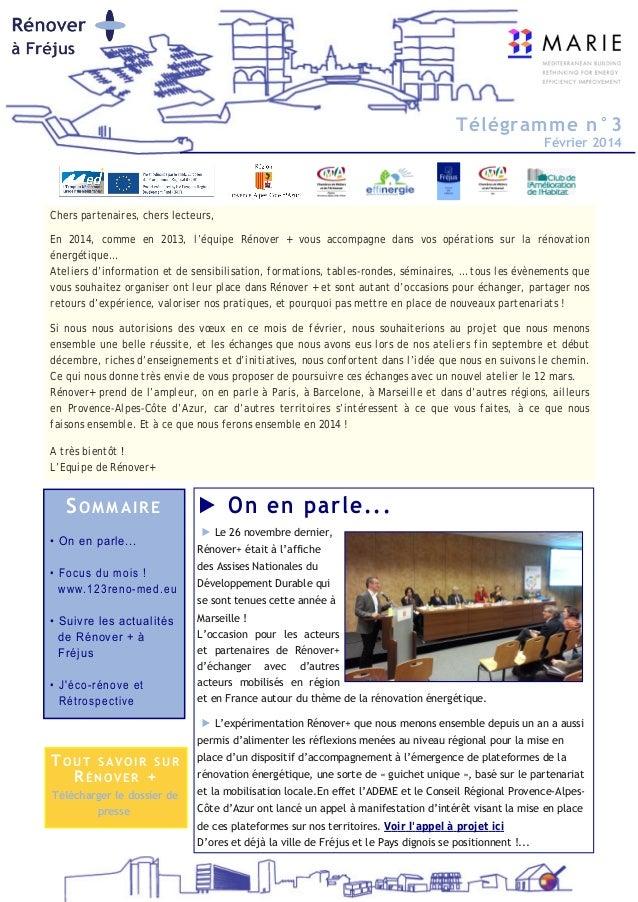 SOMMAIRE • On en parle... • Focus du mois ! www.123renomed.eu • Suivre les actualités de Rénover + à Fréjus • J'écorénov...