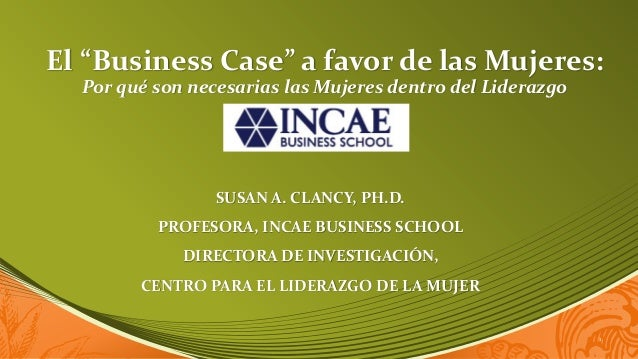 """El """"Business Case"""" a favor de las Mujeres:  Por qué son necesarias las Mujeres dentro del Liderazgo                 SUSAN ..."""