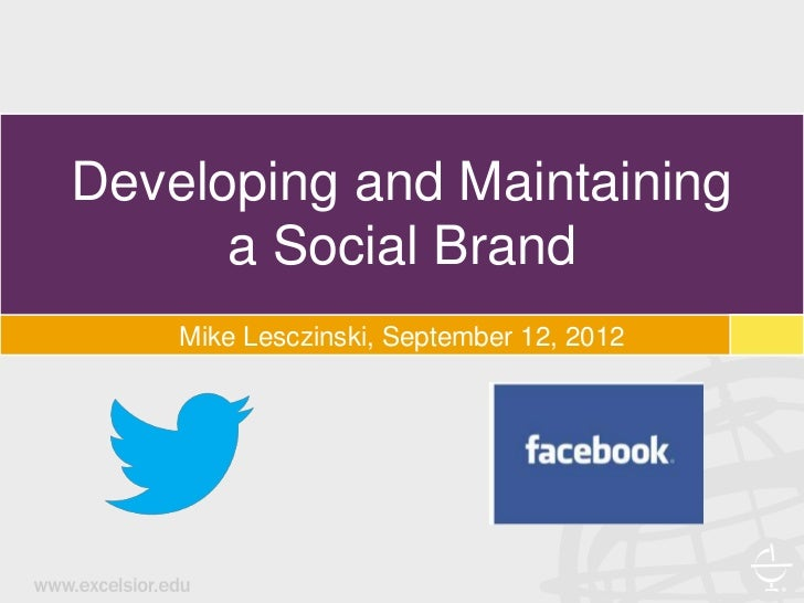 Developing and Maintaining      a Social Brand    Mike Lesczinski, September 12, 2012