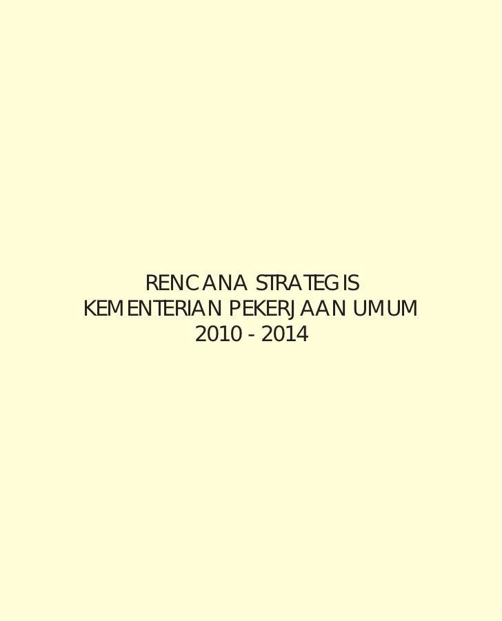 RENCANA STRATEGISKEMENTERIAN PEKERJAAN UMUM         2010 - 2014