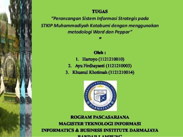 """""""Perancangan Sistem Informasi Strategis padaSTKIP Muhammadiyah Kotabumi dengan menggunakan           metodologi Ward dan P..."""