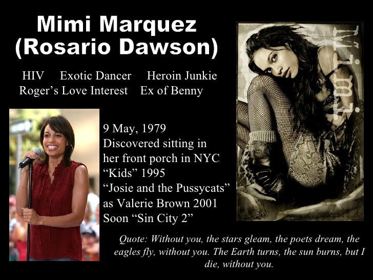 Mimi Marquez (Rosario Dawson) Quote: Without you, the stars gleam, the poets dream, the eagles fly, without you. The Earth...