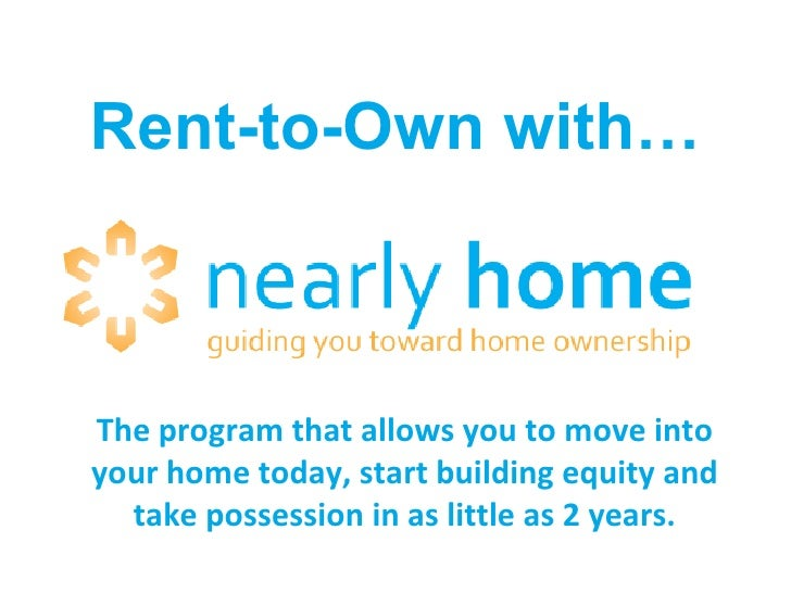 Rent-to-Own with… The program that allows you to move into your home today, start building equity and take possession in a...