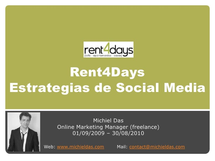 Rent4DaysEstrategias de Social Media                     Michiel Das         Online Marketing Manager (freelance)         ...