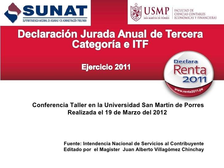 Conferencia Taller en la Universidad San Martín de Porres           Realizada el 19 de Marzo del 2012          Fuente: Int...