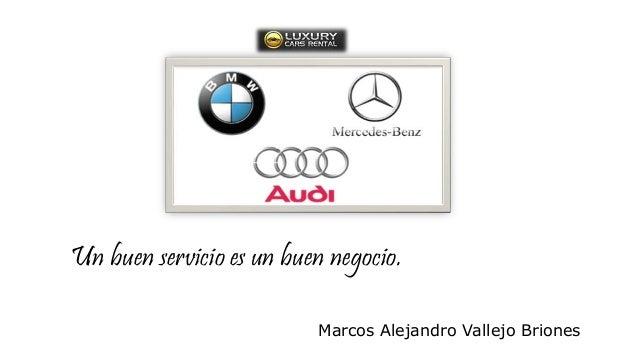 Un buen servicio es un buen negocio. Marcos Alejandro Vallejo Briones