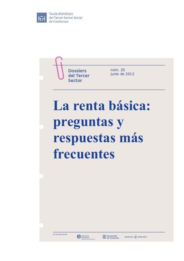 núm. 20 junio de 2012 La renta básica: preguntas y respuestas más frecuentes En conveni amb: