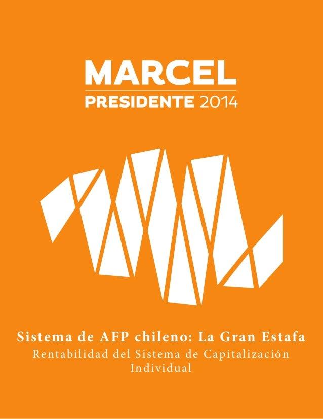 Sistema de AFP chileno: La Gran Estafa Rentabilidad del Sistema de Capitalización Individual