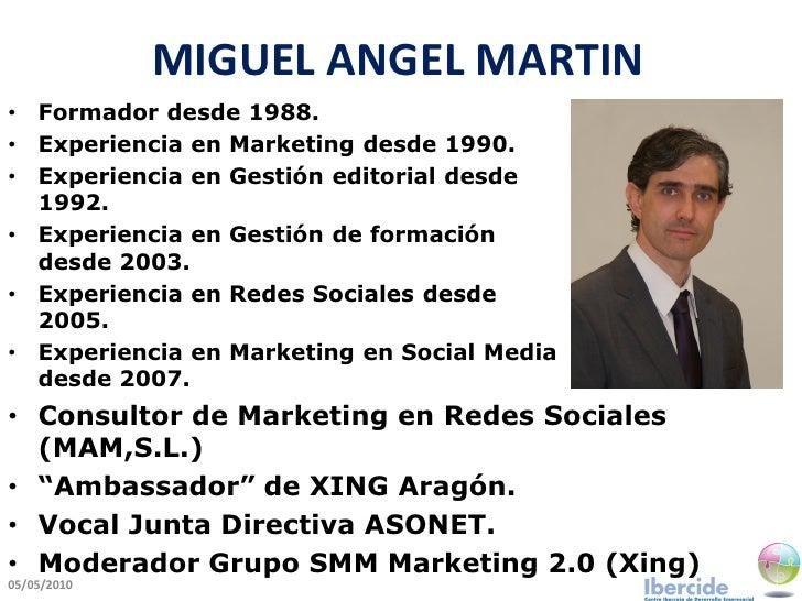 MIGUEL ANGEL MARTIN •   Formador desde 1988. •   Experiencia en Marketing desde 1990. •   Experiencia en Gestión editorial...