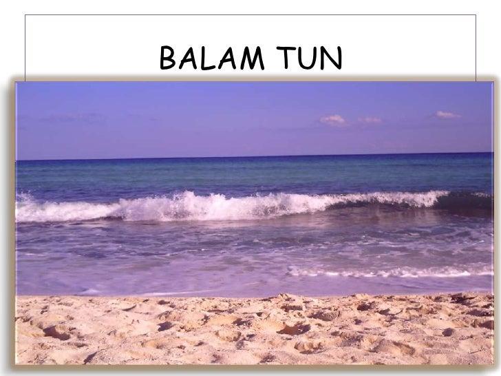 BALAM TUN <br />