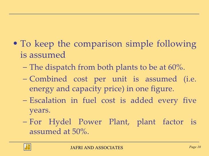 <ul><li>To keep the comparison simple following is assumed </li></ul><ul><ul><li>The dispatch from both plants to be at 60...