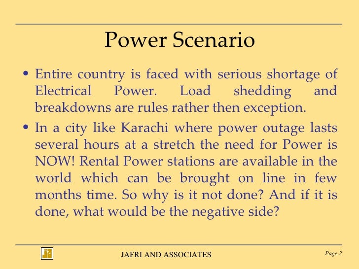 Power Scenario <ul><li>Entire country is faced with serious shortage of Electrical Power. Load shedding and breakdowns are...