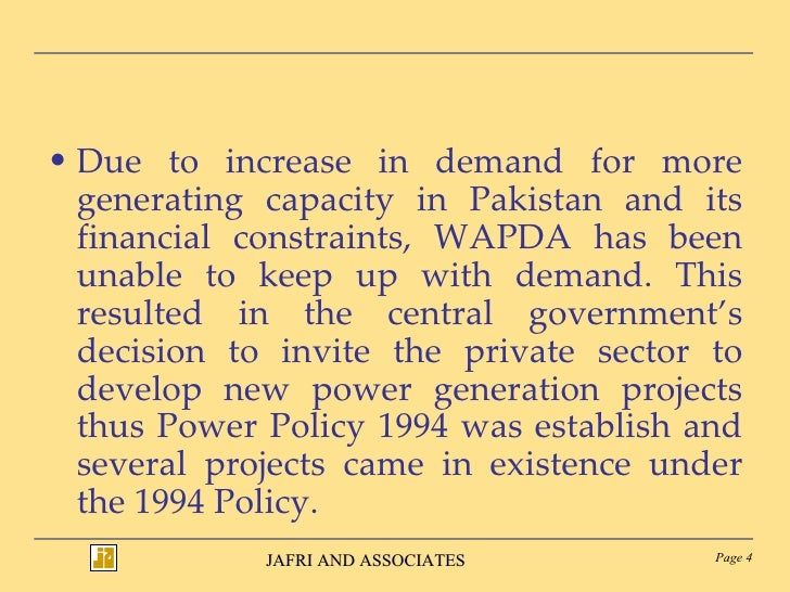 <ul><li>Due to increase in demand for more generating capacity in Pakistan and its financial constraints, WAPDA has been u...