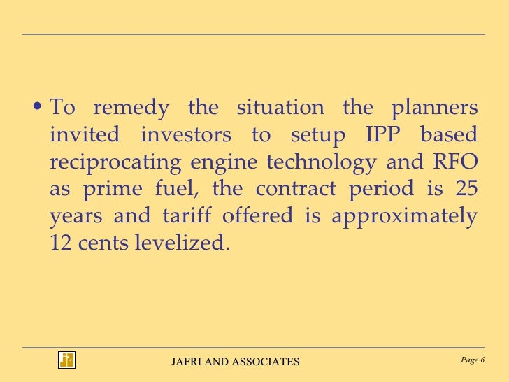 <ul><li>To remedy the situation the planners invited investors to setup IPP based reciprocating engine technology and RFO ...