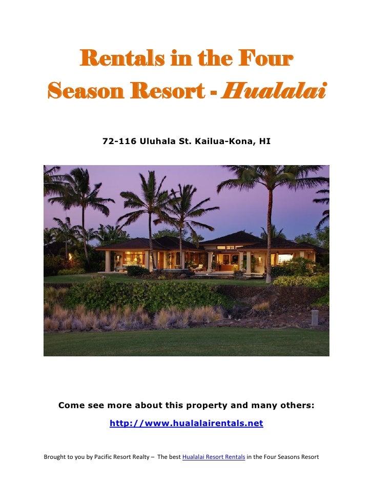 Rentals in the Four Season Resort - Hualalai                     72-116 Uluhala St. Kailua-Kona, HI     Come see more abou...