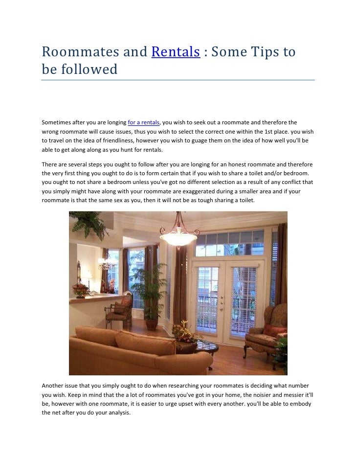 Roommates and Rentals : Some Tips tobe followedSometimes after you are longing for a rentals, you wish to seek out a roomm...