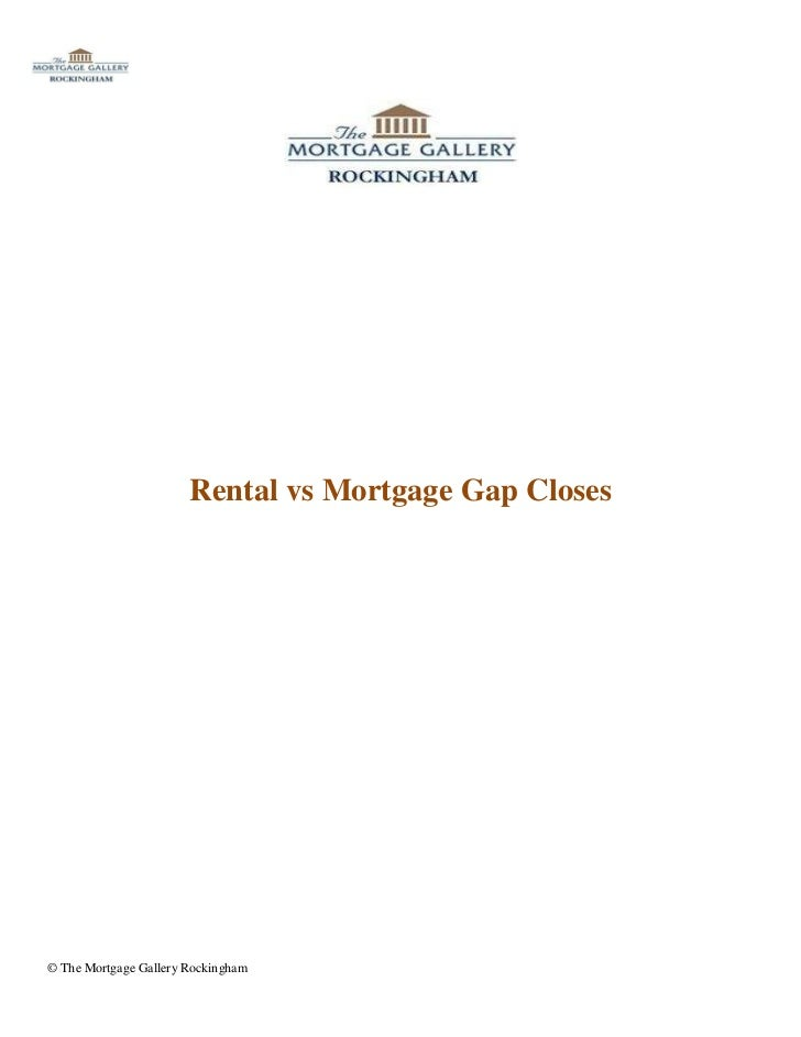Rental vs Mortgage Gap Closes© The Mortgage Gallery Rockingham