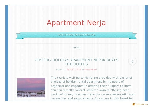 The tourists visiting to Nerja are provided with plenty ofchoices of holiday rental apartment by numbers oforganizations e...
