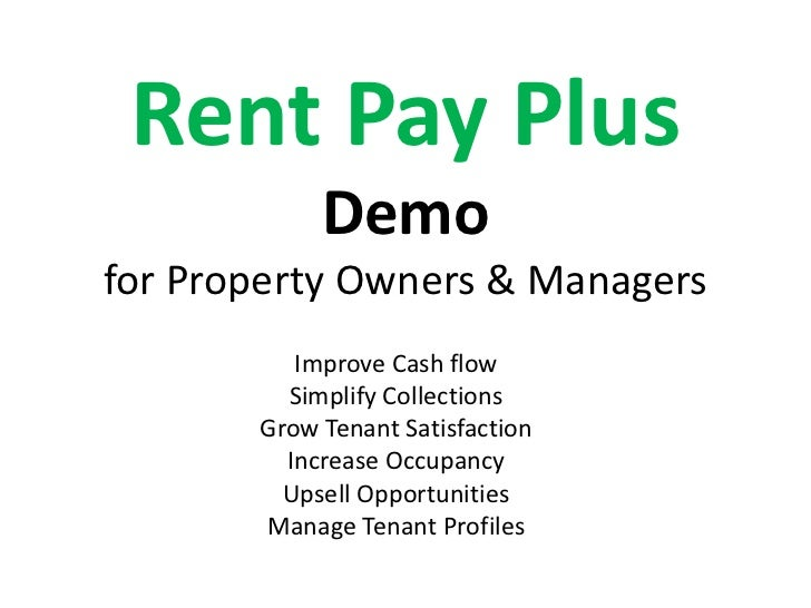 Rent Pay Plus            Demofor Property Owners & Managers          Improve Cash flow         Simplify Collections       ...