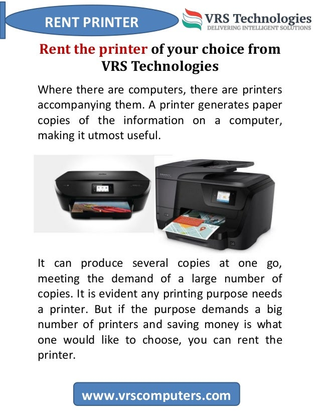 RENT PRINTER www.vrscomputers.com Rent the printer of your choice from VRS Technologies Where there are computers, there a...