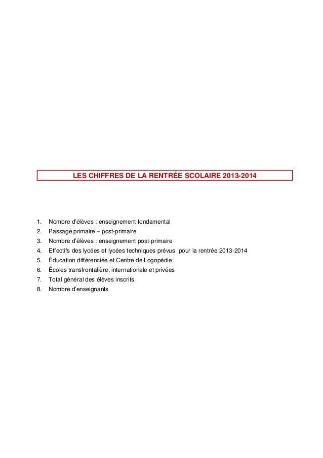 LES CHIFFRES DE LA RENTRÉE SCOLAIRE 2013-2014 1. Nombre d'élèves : enseignement fondamental 2. Passage primaire – post-pri...