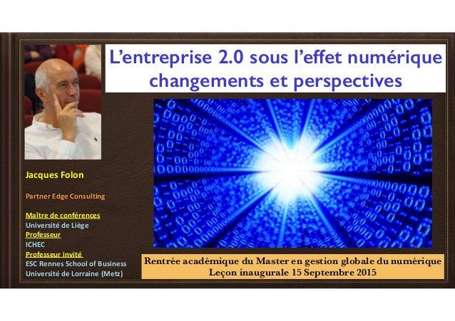 L'entreprise 2.0 sous l'effet numérique changements et perspectives Jacques  Folon   Partner  Edge  Consulting  ...